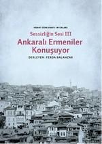 Sessizliğin Sesi 3 - Ankaralı Ermeniler Konuşuyor