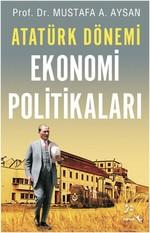 Atatürk Dönemi - Ekonomi Politikaları