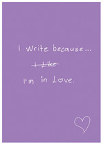 I Write Because / I'm in Love 64629-6