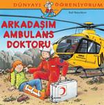 Dünyayı Öğreniyorum-Arkadaşım Ambulans Doktoru