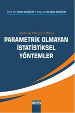 Adım Adım Çözümlü Parametrik Olmayan İstatistiksel Yöntemler