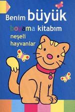 Benim Büyük Boyama Kitabım Neşeli Hayvanlar