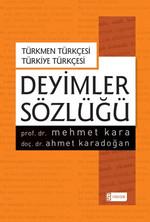 Türkmen Türkçesi - Türkiye Türkçesi Deyimler Sözlüğü