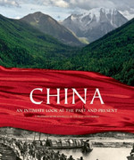 China: An Intimate Look at the Past and Present: A Photographic Journey of the New Long March