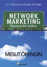 Network Marketing Dünyasına Hoş Geldiniz