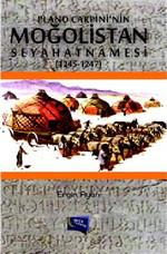 Plano Carpini'nin Moğalistan Seyahatnamesi (1245 - 1247)
