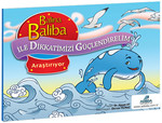 Balina Baliba ile Dikkatlerimizi Güçlendirelim - Araştırıyor