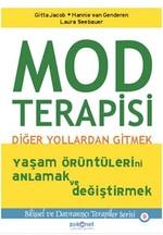 Mod Terapisi: Diğer Yollardan Gitmek