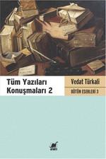 Tüm Yazıları Konuşmaları 2 - Vedat Türkali Bütün Eserleri 3
