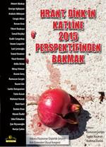 Hrant Dink'in Katline 2015 Perspektifinden Bakmak