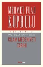 Mehmet Fuad Köprülü Külliyatı 2 - İslam Medeniyeti Tarihi