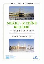 Hac ve Umre Yolcularına Mekke Medine Rehberi