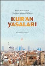 Medeniyetlerin Yükseliş ve Çöküşünde Kur'an Yasaları