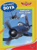 Disney Noktalarla Boya Uçaklar Faaliyetli Öykü Kitabı