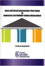 Basel Kriterleri Çerçevesinde Türk Finans ve Bankacılık Sektörünün Yeniden Düzenlenmesi