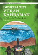 Denizaltıyı Vuran Kahramanlar - Çanakkale'nin Kahramanları 5