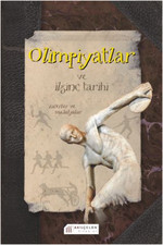 Olimpiyatlar ve İlginç Tarihi