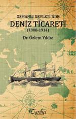 Osmanlı Devleti'nde Deniz Ticareti (1908 - 1914)