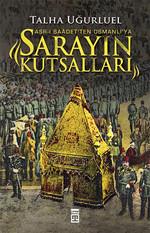 Sarayın Kutsalları - Asr-ı Saadet'ten Osmanlı'ya