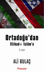 Ortadoğu'dan İttihad-ı İslam'a 1. Cilt