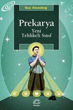 Prekarya - Yeni Tehlikeli Sınıf
