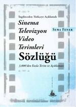 İngilizceden Türkçeye Açıklamalı Sinema Televizyon Video Terimleri Sözlüğü