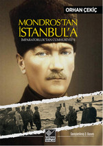 Mondros'tan İstanbul'a - İmparatorluk'tan Cumhuriyet'e