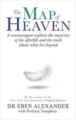 The Map of Heaven: A neurosurgeon explores the mysteries of the afterlife
