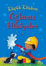 Küçük Kitabım - Oğluma Hikayeler