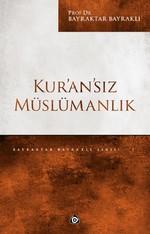 Kur'an'sız Müslümanlık