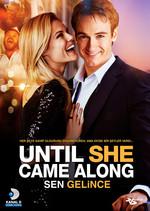 Until She Came Along - Sen Gelince