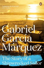 The Story of a Shipwrecked Sailor (Marquez 2014)