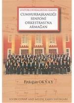Cumhurbaşkanlığı Senfoni Orkestrasına Armağan