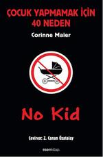 No Kid - Çocuk Yapmamak İçin 40 Neden