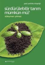 Sürdürülebilir Tarım Mümkün mü?
