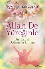 Allah De Yüreğinle