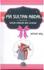 Pir Sultan Abdal Gelin Canlar Bir Olalım