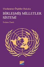 Uluslararası Örgütler Hukuku - Birleşmiş Milletler Sistemi