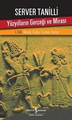 Yüzyılların Gerçeği ve Mirası 1. Cilt - İlkçağ: Doğu, Yunan, Roma