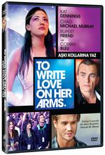 To Write Love On Her Arms - Aşkı Kollarına Yaz