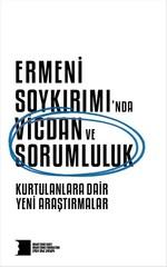 Ermeni Soykırımı'nda Vicdan ve Sorumluluk - Kurtulanlara Dair Yeni Araştırmalar