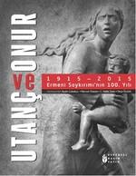 Utanç ve Onur 1915 - 2015 Ermeni Soykırımı'nın 100. Yılı