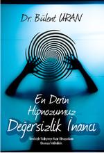En Derin Hipnozumuz - Değersizlik İnancı