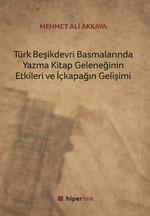 Türk Beşikdevri Basmalarında Yazma Kitap Geleneğinin Etkileri ve İçkapağın Gelişimi