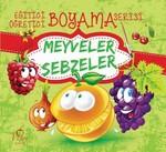 Eğitici Öğretici Boyama Serisi - Meyveler Sebzeler