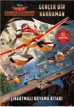 Disney Uçaklar - Gerçek Bir Kahraman Çıkartmalı Boyama Kitabı