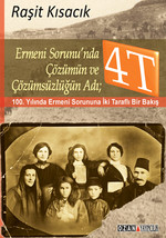 Ermeni Sorunu'nda Çözümün ve Çözümsüzlüğün Adı: 4T