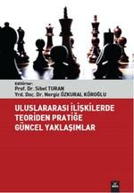 Uluslararası İlişkilerde Teoriden Pratiğe Güncel Yaklaşımlar