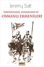Emperyalizm, Evanjelizm ve Osmanlı Ermenileri