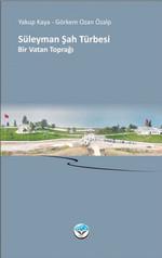 Süleyman Şah Türbesi - Bir Vatan Toprağı